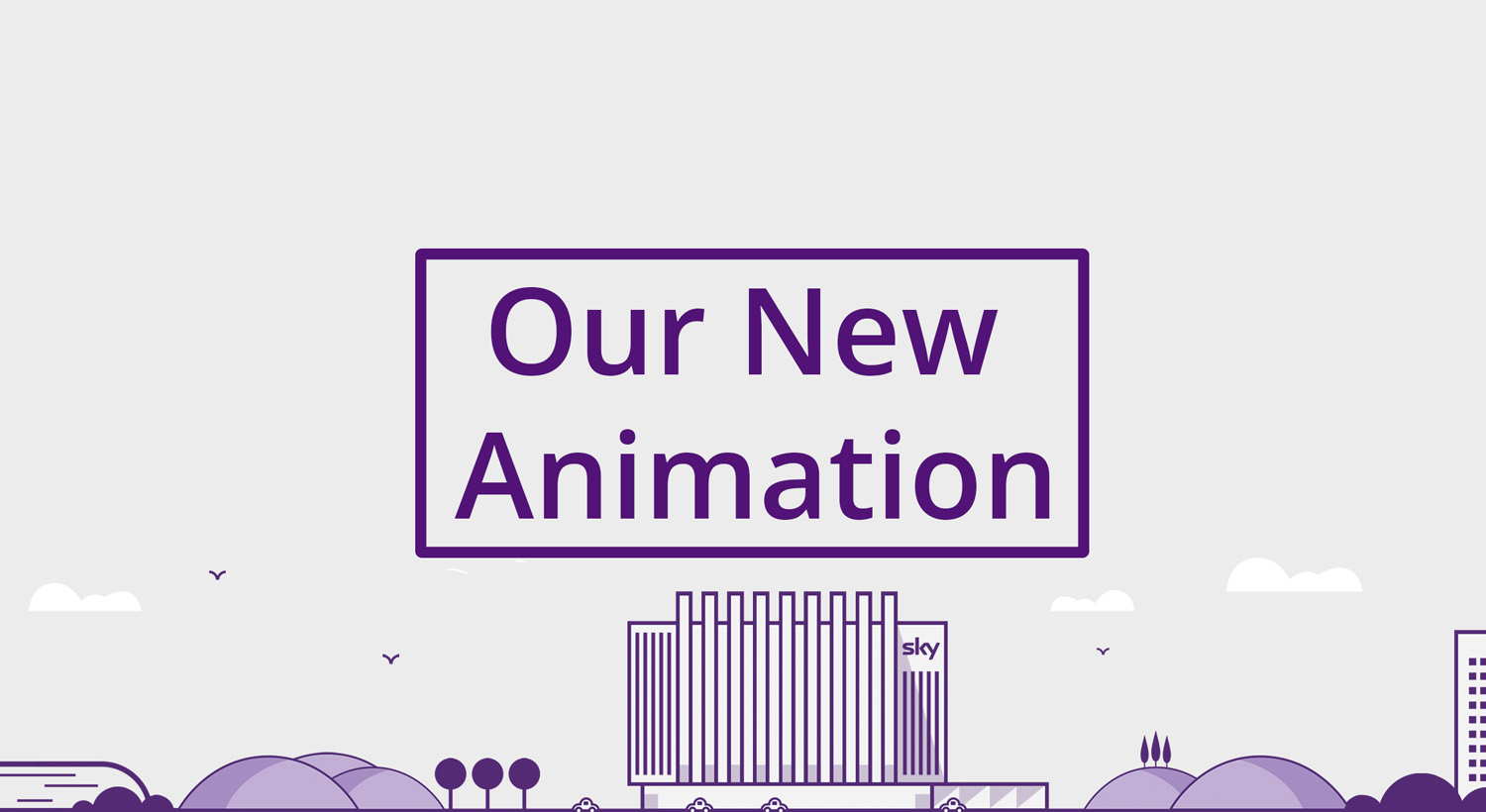 Our New Animation